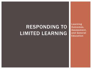 Responding to Limited Learning