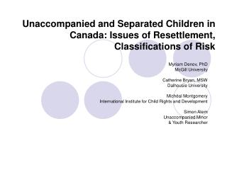 Unaccompanied and Separated Children in Canada: Issues of Resettlement, Classifications of Risk
