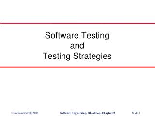 Software Testing  and  Testing Strategies
