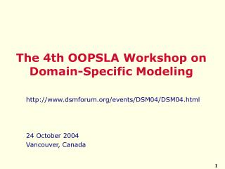 The 4th OOPSLA  Workshop on Domain - Specific Modeling