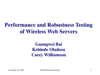 Performance and Robustness Testing of Wireless Web Servers Guangwei Bai Kehinde Oladosu