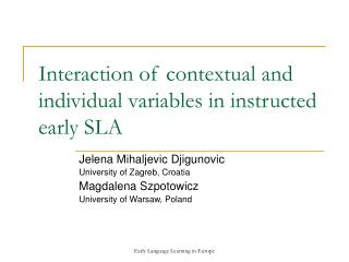 Interaction of contextual and individual variables in instructed early SLA