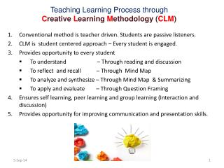 Teaching  Learning Process through C reative  L earning  M ethodology ( CLM )
