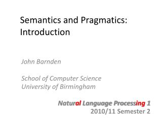 Semantics and Pragmatics:  Introduction