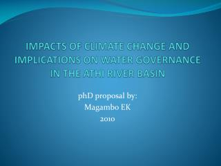 IMPACTS OF CLIMATE CHANGE AND IMPLICATIONS ON WATER GOVERNANCE IN THE ATHI RIVER BASIN