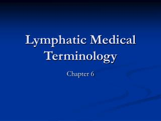 Lymphatic Medical Terminology