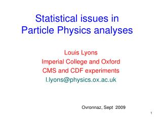 Statistical issues in  Particle Physics analyses