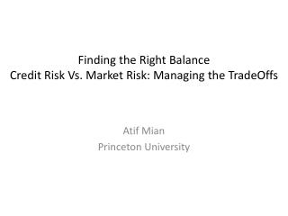 Finding the Right Balance  Credit Risk Vs. Market Risk: Managing the  TradeOffs