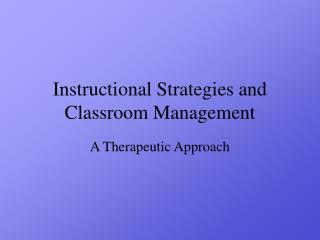 Instructional Strategies and Classroom Management