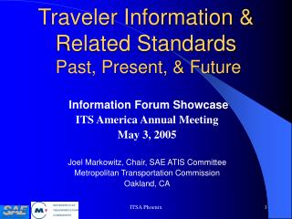 Traveler Information & Related Standards  Past, Present, & Future