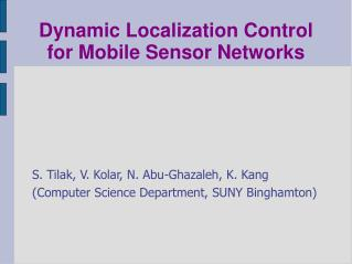 Dynamic Localization Control for Mobile Sensor Networks