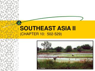 SOUTHEAST ASIA II (CHAPTER 10:  502-529)