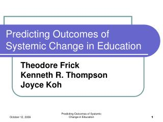Predicting Outcomes of Systemic Change in Education