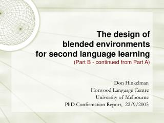 The design of blended environments  for second language learning (Part B - continued from Part A)