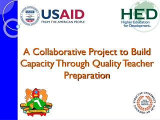 A Collaborative Project to Build Capacity Through Quality Teacher Preparation