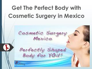 8 Places for Affordable Cosmetic Surgery in Mexico
