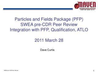 Particles and Fields Package (PFP) SWEA pre-CDR Peer Review