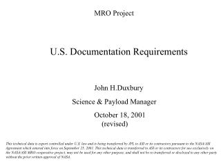 MRO Project U.S. Documentation Requirements John H.Duxbury 			Science & Payload Manager
