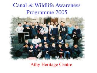 Canal & Wildlife Awareness Programme 2005