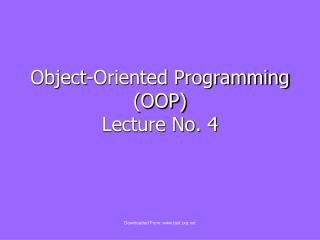 Object-Oriented Programming (OOP) Lecture No.  4