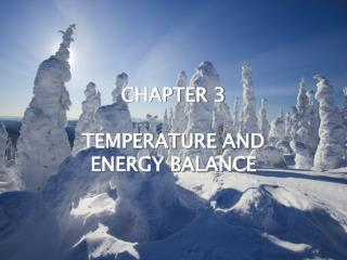 CHAPTER 3 TEMPERATURE AND  ENERGY BALANCE