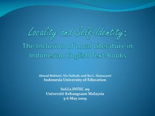 Locality and Self-Identity :  The Inclusion of Local  Literature in  Indonesian English Text-Books