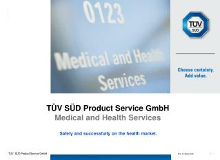 TÜV SÜD Product Service GmbH Medical and Health Services