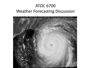 ATOC 6700 Weather Forecasting Discussion