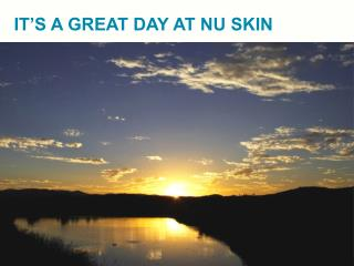 IT'S A GREAT DAY AT NU SKIN