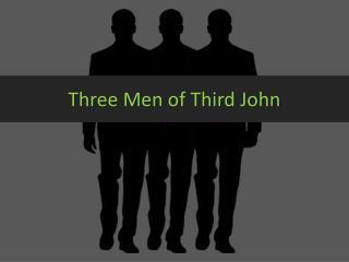Three Men of Third John