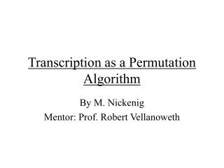 Transcription as a Permutation Algorithm