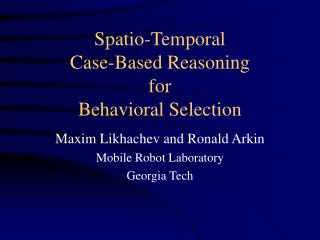 Spatio-Temporal  Case-Based Reasoning  for  Behavioral Selection