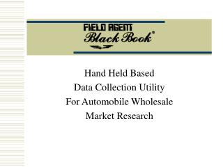 Hand Held Based Data Collection Utility For Automobile Wholesale  Market Research