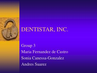 DENTISTAR, INC.