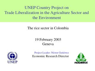 UNEP Country Project on  Trade Liberalization in the Agriculture Sector and the Environment