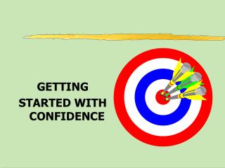 GETTING  STARTED WITH CONFIDENCE