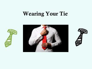 Wearing Your Tie
