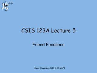 CSIS 123A Lecture 5