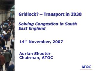 Gridlock? – Transport in 2030 Solving Congestion in South East England