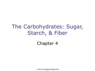 The Carbohydrates: Sugar, Starch, & Fiber