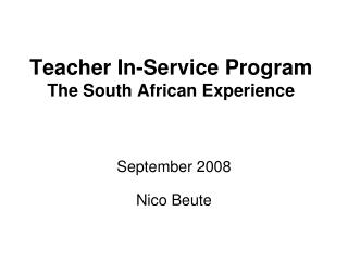 Teacher In-Service Program The South African Experience