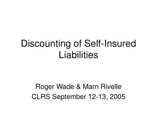 Discounting of Self-Insured Liabilities