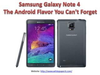 Samsung Galaxy Note 4 - The Anroid Flavor You Can't Forget