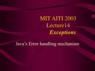 MIT AITI 2003 Lecture14 Exceptions