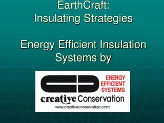 EarthCraft: Insulating Strategies Energy Efficient Insulation Systems by