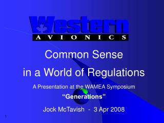 "Common Sense  in a World of Regulations A Presentation at the WAMEA Symposium ""Generations"""