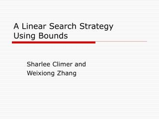 A Linear Search Strategy  Using Bounds