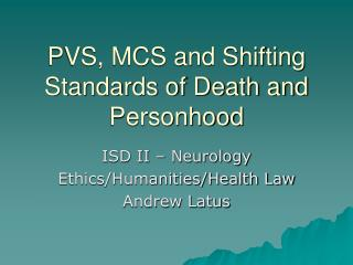 PVS, MCS and Shifting Standards of Death and Personhood