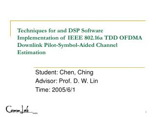 Student: Chen, Ching  Advisor: Prof. D. W. Lin  Time: 2005/6/1