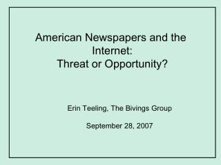 American Newspapers and the  Internet: Threat or Opportunity?